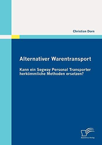 Alternativer Warentransport: Kann ein Segway Personal Transporter...