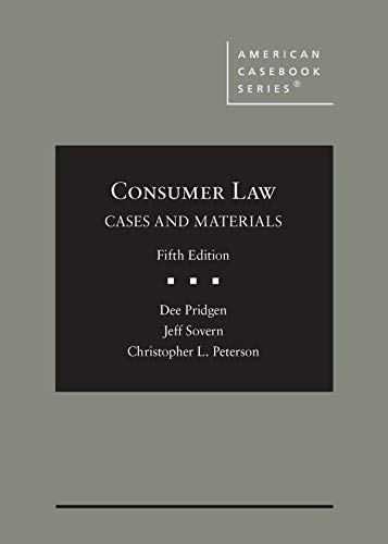 Compare Textbook Prices for Consumer Law, Cases and Materials American Casebook Series 5 Edition ISBN 9781642423099 by Pridgen, Dee,Sovern, Jeff,Peterson, Christopher