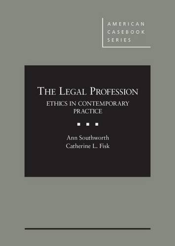 Compare Textbook Prices for The Legal Profession American Casebook Series 1 Edition ISBN 9781628101720 by Southworth, Ann,Fisk, Catherine L.