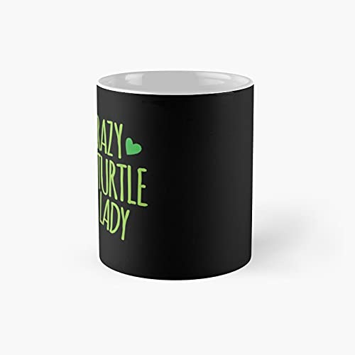 Crazy Turtle Lady Classic Mug - 11 Ounce For Coffee, Tea, Chocolate Or Latte.