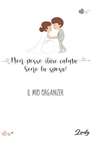 Agenda Organizer del Matrimonio per spose - Wedding Organizer in italiano, agenda della sposa con promemoria delle cose da fare e il diario per i ... Copertina flessibile: Agenda Organizer Nozze