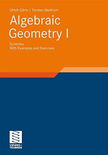 Algebraic Geometry: Part I: Schemes. With Examples and Exercises (Advanced Lectures in Mathematics)