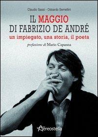 Il maggio di Fabrizio De André. Un impiegato, una storia, il poeta