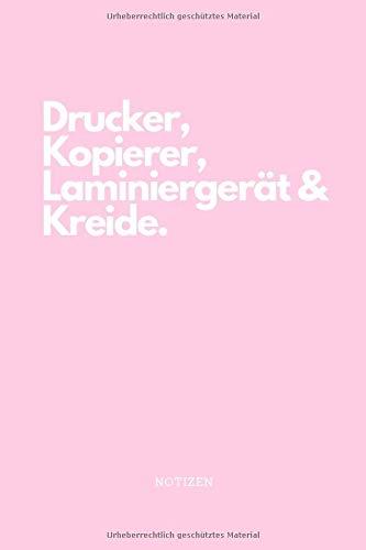 Drucker, Kopierer, Laminiergerät und Kreide Notizbuch rosa: Notizen für Lehrer, Lehrerinnen & Referendare (Drucker, Kopierer, Laminiergerät & Kreide, Band 3)
