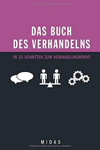 Das Buch des Verhandelns: In 33 Schritten zum Verhandlungsprofi (Midas Smart Guides)