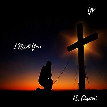 I Need You (feat. Ciannni)
