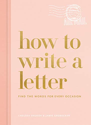 How to Write a Letter: Find the Words for Every Occasion (How To Series)