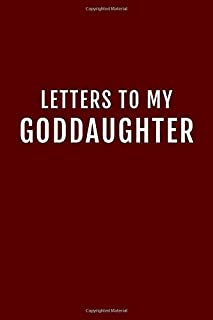 Letters to My Goddaughter: Godmother Godfather Proposal Gift from Godchild  - 115 Pages (6x9)