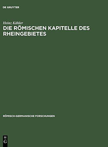 Die römischen Kapitelle des Rheingebietes (Römisch-Germanische Forschungen, Band 13)