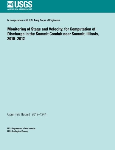 Monitoring of Stage and Velocity, for Computation of Discharge in the Summit Conduit near Summit, Illinois, 2010?2012