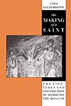 The Making of a Saint: The Life, Times and Sanctification of Neophytos the Recluse