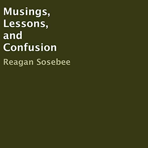 Musings, Lessons, and Confusion audiobook cover art