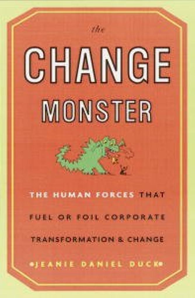 マーキング視力装置The Change Monster: The Human Forces That Fuel or Foil Corporate Transformation and Change (English Edition)