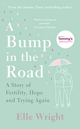 A Bump in the Road: A Story of Fertility, Hope and Trying Again