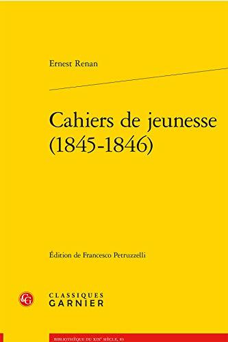 Cahiers de Jeunesse (1845-1846) (Bibliotheque Du Xixe Siecle)