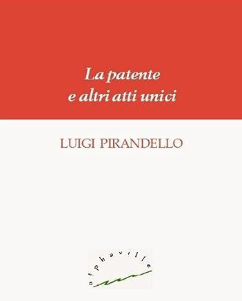 La patente e altri atti unici (Biblioteca italiana)