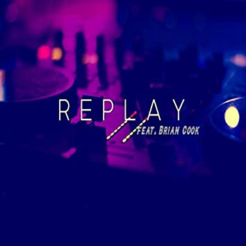 Replay (feat. Brian Cook)