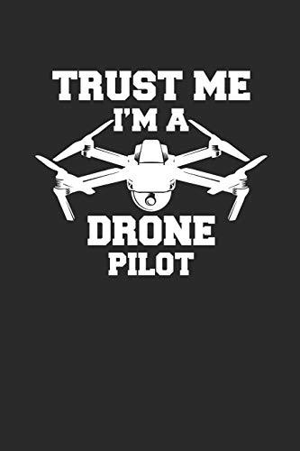 TRUST ME I'M A DRONE PILOT: DROHNEN NOTIZBUCH  Drones Notebook Drone Bullet Journal 6x9 Punkteraster