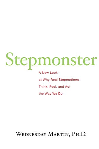 Stepmonster: A New Look at Why