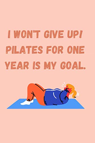 I won't give up! Pilates for one year is my goal.