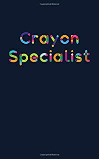 Crayon Specialist: Colorful Artist Blank Journal Unlined, 100 Pages, 5