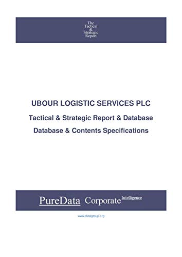 UBOUR LOGISTIC SERVICES PLC: Tactical & Strategic Database Specifications - Jordan perspectives (Tactical & Strategic - Jordan Book 42034) (English Edition)