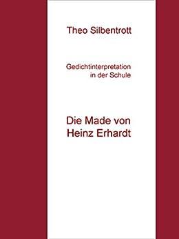 Gedichtinterpretation in der Schule: Die Made von Heinz
