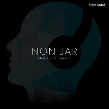 Non Jar (Motivational Speech)