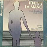 CGD10811 7'-45 giri' Tendete La Mano A Un Bambino Che Soffre VINYL