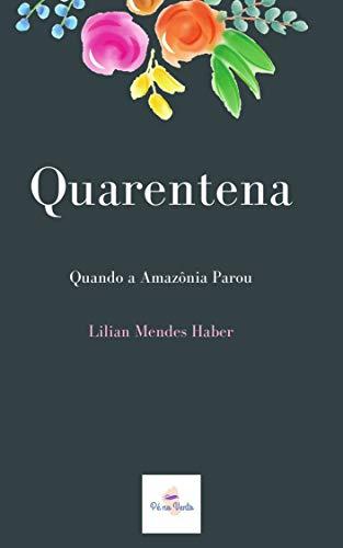 Quarentena: Quando a Amazônia Parou (Portuguese Edition)