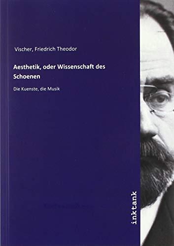 Vischer, F: Aesthetik, oder Wissenschaft des Schoenen