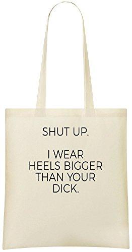 Halt die Schnauze, ich trage die Ferse größer als dein Schwanz - Shut Up I Wear Heel Bigger Than Your Dick Custom Printed Shopping Grocery Tote Bag 100% Soft Cotton Eco-Friendly & Stylish Handbag For