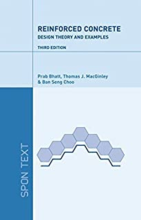 Reinforced Concrete Design: Design Theory and Examples, Third Edition