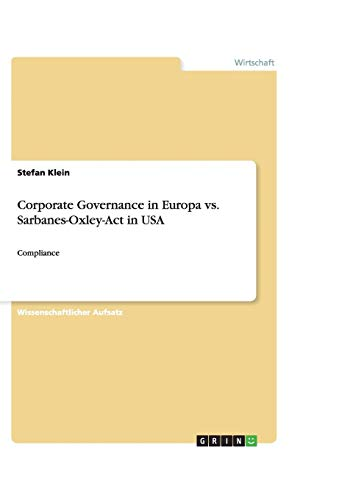 Corporate Governance in Europa vs. Sarbanes-Oxley-Act in USA: Compliance