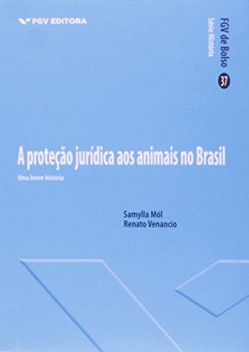 Proteção Jurídica dos Animais no Brasil: uma Breve História