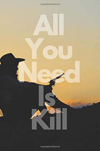 All you Need is Kill: Notebook All You Need Is Kill, Journal, Diary, (110 Pages, Blank, 6 x 9)