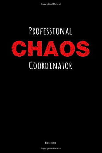 Professional Chaos Coordinator Notebook: Dot Grid Composition Jounal, College Notebook, Diary, Funny Cover, 120 Pages, 6X9 Inch, Perfect Organizer