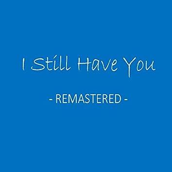 I Still Have You