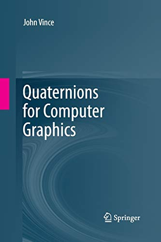 Compare Textbook Prices for Quaternions for Computer Graphics 2011 Edition ISBN 9781447161073 by Vince, John