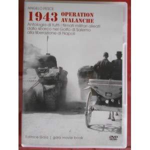 1943 Operation Avalanche. Antologia di tutti i filmati militari alleati dallo sbarco nel Golfo di Salerno alla liberazione di Napoli (documentario). DVD-ROM