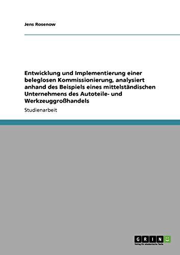 Entwicklung und Implementierung einer beleglosen Kommissionierung, analysiert anhand des Beispiels eines mittelständischen Unternehmens des Autoteile- und Werkzeuggroßhandels