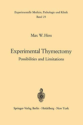 Experimental Thymectomy: Possibilities and Limitations (Experimentelle Medizin, Pathologie und Klinik)