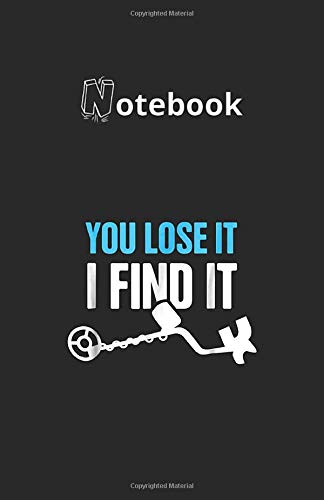 Notebook: Funny Metal Detector 118 Pages 5.5''x8.5'' Lined Pages Notebook White Paper Blank Journal with Black Cover Best Gift for Your Kids or Family Detective Notebook
