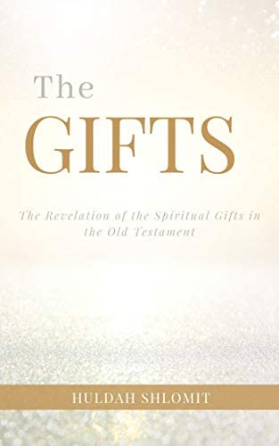 The Gifts The Revelation of the Spiritual Gifts in the Old Testament product image