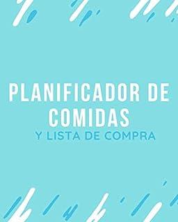 Planificador De Comidas Y Lista De Compra: Mi Planificador De Comidas - Control Semanal de Alimentos Con Lista De Ingredie...