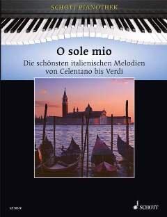 O SOLE MIO - arrangiert für Klavier [Noten / Sheetmusic] aus der Reihe: SCHOTT PIANOTHEK
