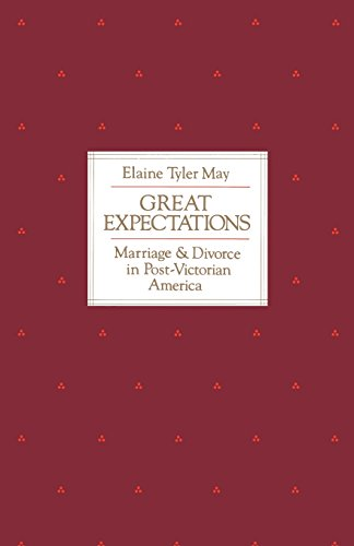 Great Expectations: Marriage and Divorce in Post-Victorian America