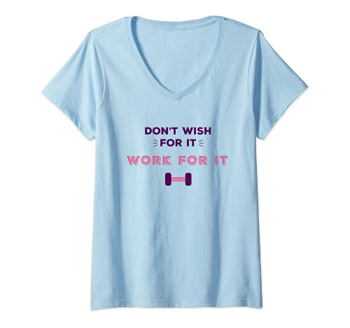 Mujer Don't Wish for It Work For it Girl Female Fitness Camiseta Cuello V
