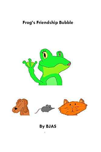 Frog's Friendship Bubble (Our Cat in Our House and Friends Book 7) (English Edition)