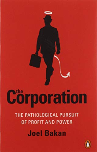 Corporation: The Pathological Pursuit Of Profit And Power